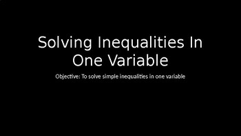 Inequalities PowerPoint Lesson (1.1)