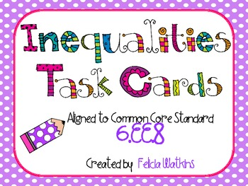 Inequalities Task Cards and Recording Sheet *Aligned to CCS 6.EE.8*