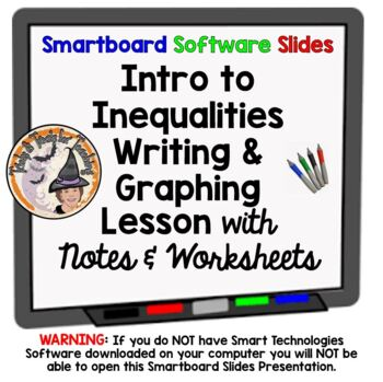 Inequalities Writing and Graphing Intro to Inequalities Smartboard & Worksheets