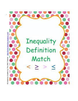 Inequality Definitions More Than, Less Than  5 Minute Match Activity