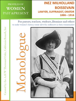 Monologue: Inez Milholland Boissevain, Lawyer, Suffragist & Orator (1886 – 1916)