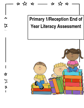 Infant/Primary 1/Reception Literacy and Numeracy End of Ye