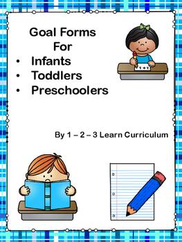 Infant - Toddler - Preschool Goal Forms