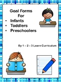 Infant - Toddler - Preschool Goal Forms
