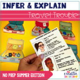 Infer & Explain Travel Trouble: No Prep Summer Edition