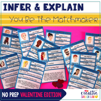 Infer & Explain - You Be The Matchmaker: No Prep Valentine Edition