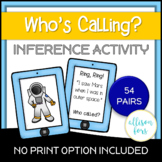 Inferencing Activity   Who's Calling?