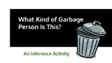 Inference Activity: What Kind of Garbage Person Is This?