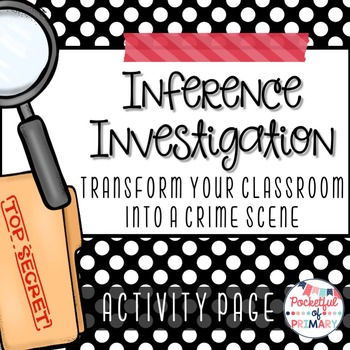 FREEBIE - Inference Investigation: Turn Your Classroom int