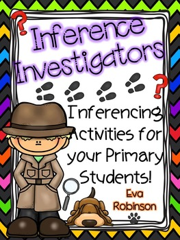 Inference Investigators: Inferencing Activities for your P