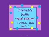"""Inference Practice with """"I have...Who has...?"""" Game Food T"""