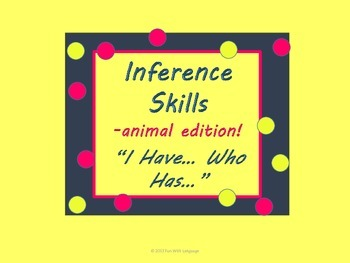 "Inference Skills Practice with ""I have...Who has...?"" Game Animal Theme"