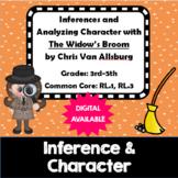 Inferences & Analyze Character- The Widow's Broom- Van Allsburg- RL.1, RL.3