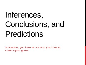 Inferences, Conclusions, and Predictions!