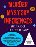 Inferences MURDER MYSTERY!!! The Case of the Lunch Lady