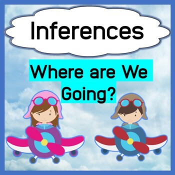 Inferences - Where are we going? OR Planning - What do we need?