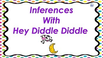 Inferences With Hey Diddle Diddle