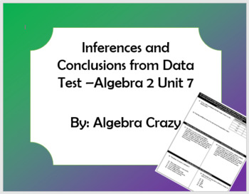 Inferences and Conclusions from Data Test - Algebra 2 Unit 7