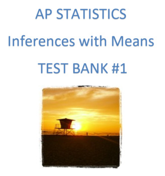 Inferences With Means Review 1 By Ap Statistics Question Banks Tpt