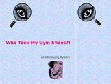 Inferencing Activity - Mystery: Who Took My Gym Shoes?!