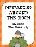 Inferencing Around the Room {Mix & Match whole class activity}