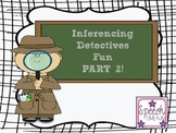 Inferencing Detectives PART 2