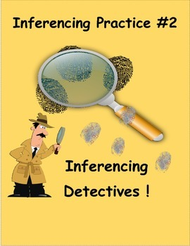 Inferencing Activities #2 Inferencing Detectives!