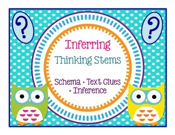 Inferring: Thinking Stems! Schema + Text Clues = Inference