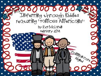 Inferring through Riddles Featuring Famous Americans - Common Core Aligned