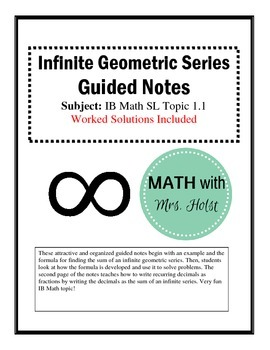 Infinite Geometric Series Guided Notes