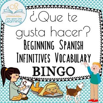 Spanish Infinitives Vocabulary BINGO ¿Que te gusta Hacer?