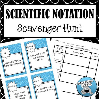 SCIENTIFIC NOTATION - SCAVENGER HUNT!  (TASK CARDS/SKILL BUILDING ACTIVITY)