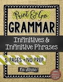 Infinitives and Infinitive Phrases Print & Go Grammar Pages