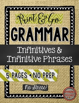 Infintives and Infinitive Phrases Print & Go Grammar Pages