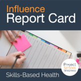 Influence Report Card - A Skills-Based Health Lesson Plan