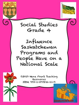 Influence Saskatchewan Programs and People Have on a National Scale - Grade 4 SS