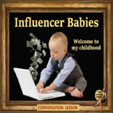 Influencer babies - welcome to my childhood– ESL adult  debate power-point