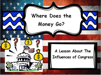 Where Does the Money Go?: A Lesson in the Influences of Congress