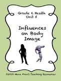 Influences on Body Image - Grade 6 Health, Unit 5