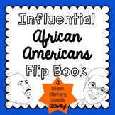 Influential African Americans Flip Book [[A BLACK HISTORY