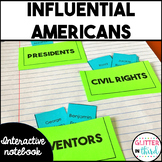 Influential Americans Social Studies Interactive Notebook