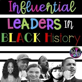 Influential Leaders In Black History (Biographies and Journal Responses)