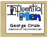 Influential Men:  George Crum the Inventor of the Potato Chip