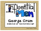 Influential Men:  George Crum the Inventor of the Potato Chip
