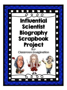 Influential Scientist Biography Scrapbook Project
