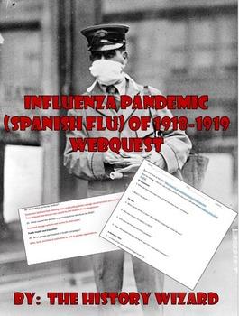 Influenza Pandemic (Spanish Flu) of 1918-1919 Webquest