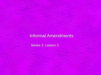 Informal Amendment Methods