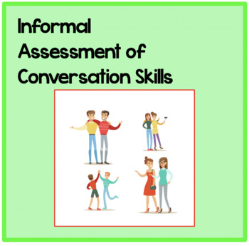 Informal Assessment of Conversation Skills