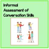 Informal Assessment of Conversation Skills