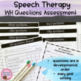 Assessment of WH Questions Developmental Data Collection {Answering Questions}